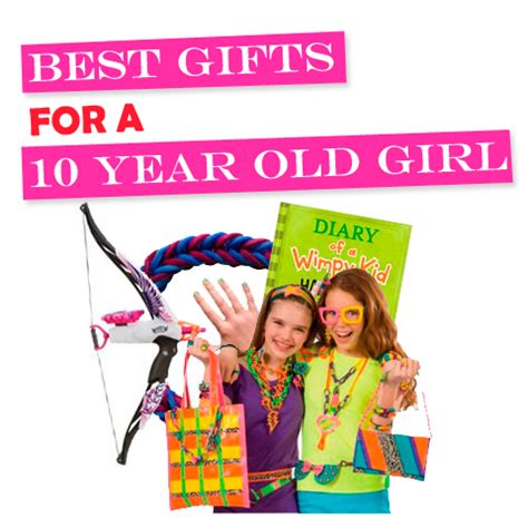 best gifts for 10 year old girls toy buzz