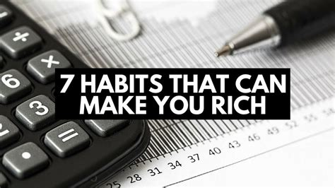 7 Habits To Form Now by 7 Habits That Can Make You Rich