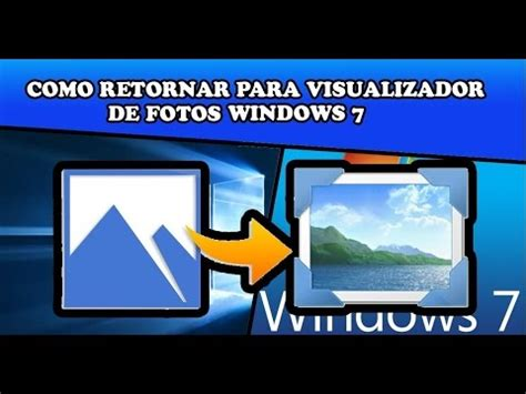 visualizador de imagenes windows 10 no funciona restaurar el visualizador de fotos de windows 7 en windows