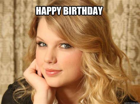taylor swift birthday meme happy birthday taylor swift bday quickmeme