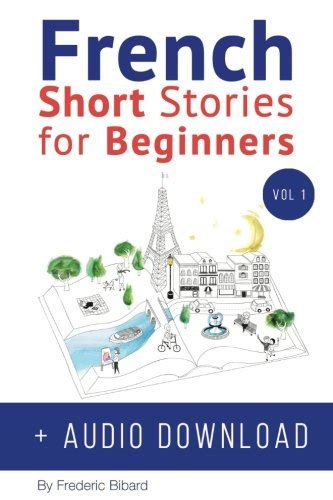 libro french short stories volume french short stories for beginners audio download improve your reading and listening skills