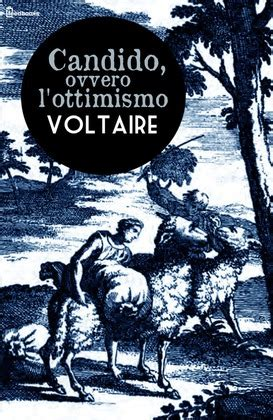 filosofo illuminista francese candido ovvero l ottimismo voltaire feedbooks