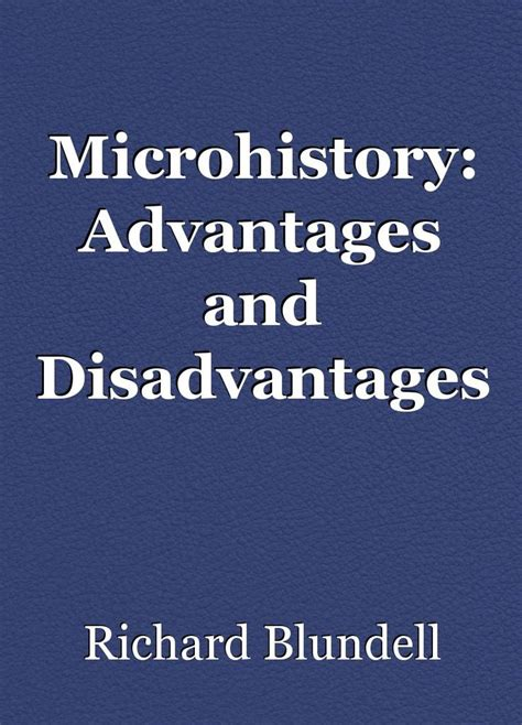 Microhistory Essay by Microhistory Advantages And Disadvantages Essay By Richard Blundell