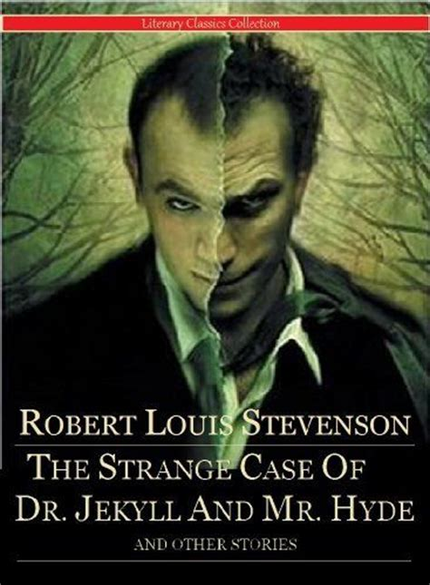 the strange of dr jekyll and mr hyde books the strange of dr jekyll and mr hyde and other