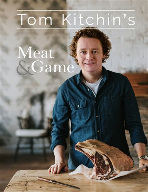 tom kitchin s meat and game tom kitchin absolute press