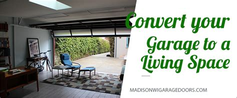 How Much To Convert Garage Into Living Space by Convert Garage To A Living Space Costs Pros Cons And