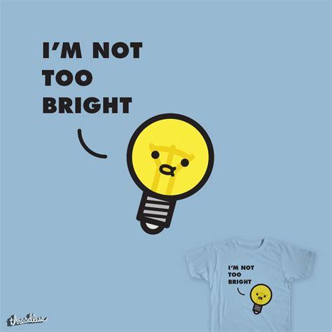 Light Bulb Puns by Score Light Bulb Moment By Haasbroek On Threadless