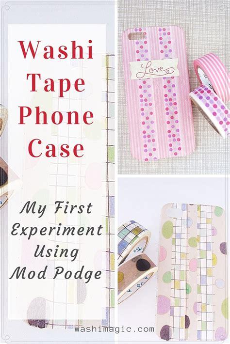 mrsmommyholic my first washi tape projects washi tape phone case my first experiment using mod podge