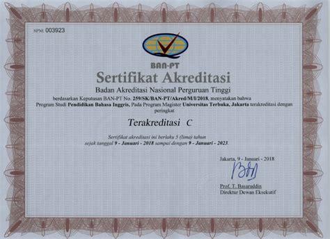 Surat Keterangan Akreditasi Universitas by Akreditasi Ban Pt Universitas Terbuka