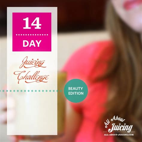 14 Day Juice Detox Diet Plan by Juicing Challenge 14 Day Juice Challenge