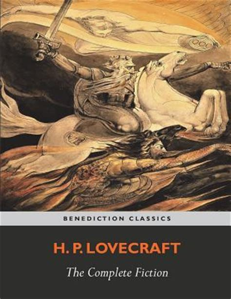 Complete Fiction the complete fiction of h p lovecraft by h p lovecraft