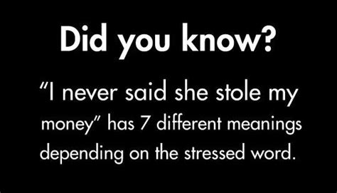 pattern change meaning quot i never said she stole my money quot has 7 different meanings