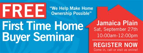Free Time Home Buyer Workshop by Free Time Home Buyer Seminar Jpjamaica Plain News