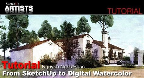 watercolor rendering tutorial from sketchup to digital watercolor inspiration