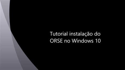 tutorial windows 10 en español tutorial de instala 231 227 o do orse no windows 10 youtube