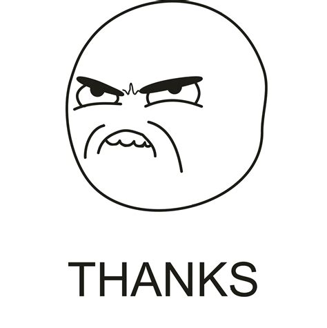 Meme Rage Face - http alltheragefaces com img faces large angry thanks l