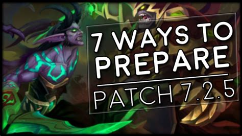 7 Ways To Prepare For by 7 Ways To Prepare For Patch 7 2 5 World Of Warcraft