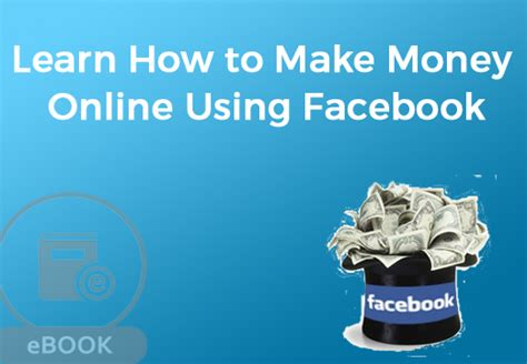 Make Money Online Using Facebook - how to make money online on facebook how to