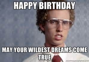 Office Birthday Meme Napoleon Dynamite Happy Birthday May Your Wildest Dreams