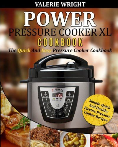 the no bs power pressure cooker xl cookbook 85 easy and delicious ppc xl recipes for your electric high pressure cooker and instant pot every meal cooking healthy cooking method books power pressure cooker xl cookbook the and easy