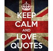 KEEP CALM AND LOVE QUOTES  CARRY ON Image Generator