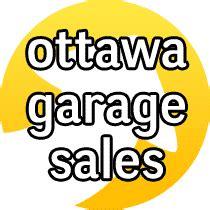 Garage Sale Finder Ottawa Ottawa Garage Sale Ott Garage Sale