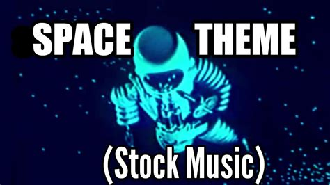 theme music royalty free space theme royalty free stock music youtube