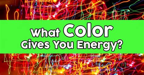 is the color of your energy what color gives you energy quizdoo
