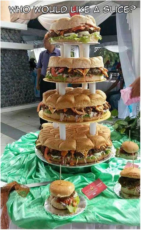 Wedding Cake Meme by A Burger Wedding Cake You Say By Liqueur Meme Center