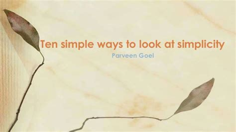 10 Simple Ways To Change Your Look by Ten Simple Ways To Look At Simplicity