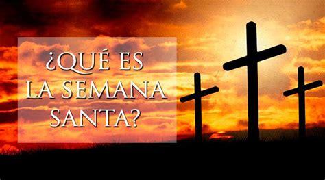 imagenes de jesus en semana santa explicaci 243 n de la celebraci 243 n