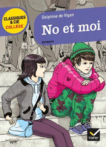 libro no et moi di delphine de vigan libro no et moi di delphine de vigan aubert drolent