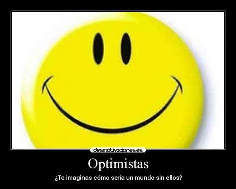 imagenes de optimistas optimistas desmotivaciones