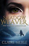 shadow weaver the ederiss chronicles volume 1 books the glimpse the glimpse 1 by merle