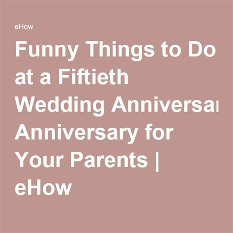 Wedding Anniversary Celebration Ideas For Parents by Your Parents Fiftieth Wedding Anniversary Doesn T To