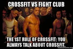 Fight Club Memes - crossfit vs fight club the 1st rule of crossfit you