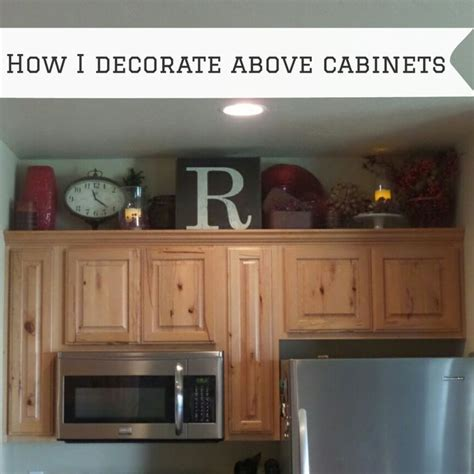 above kitchen cabinet decor ideas 1000 ideas about above cabinet decor on above