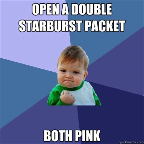 Starburst Meme - open a double starburst packet both pink success kid