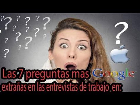 preguntas en una entrevista de google 7 preguntas que te hara google y apple en una entrevista