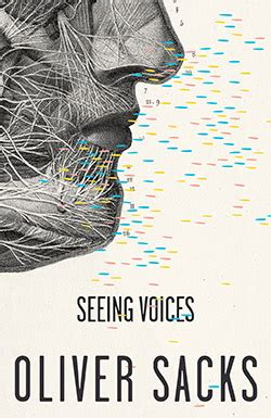 seeing books seeing voices oliver sacks m d author neurologist