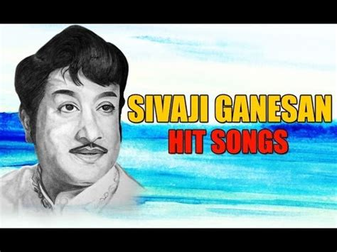 actor sivaji hits mp3 songs sivaji ganesan evergreen hit songs jukebox video 3gp mp4