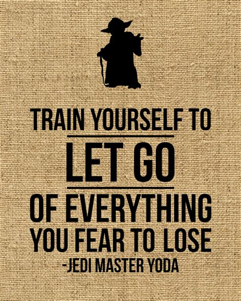 printable yoda quotes yoda star wars quot train yourself to let go of everything you