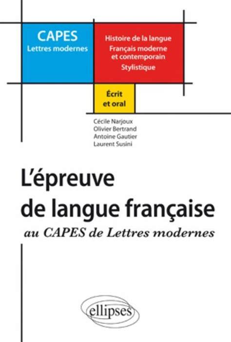 r 233 ussir l 233 preuve de langue fran 231 aise au capes de lettres modernes histoire de la langue