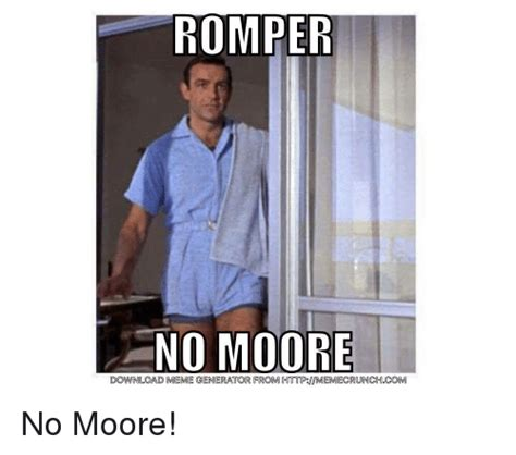 Romper Memes - romper no moore im download meme generator from httpmeme crunch com no moore meme on sizzle