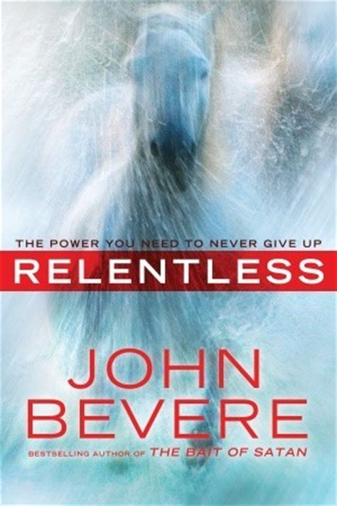 a relentless books relentless the power you need to never give up by
