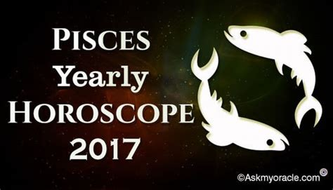 2017 horoscope predictions pisces yearly horoscope 2017 predictions pisces love