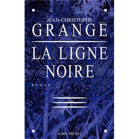 Jean Christophe Grang礬 La Ligne by La Ligne Broch 233 Jean Christophe Grang 233 Achat