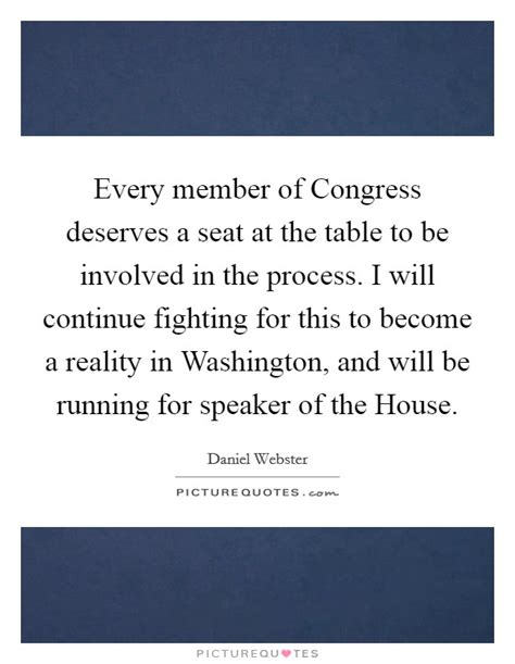 how to become speaker of the house every member of congress deserves a seat at the table to be picture quotes