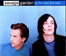 To The Moon And Back Savage Garden by To The Moon And Back Savage Garden Song