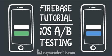 firebase unity tutorial firebase tutorial ios a b testing